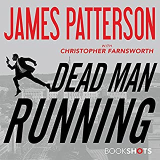 Dead Man Running                   Written by:                                                                                                                                 James Patterson,                                                                                        Christopher Farnsworth                               Narrated by:                                                                                                                                 Kevin T. Collins                      Length: 3 hrs and 54 mins     Not rated yet     Overall 0.0