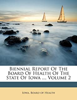 Biennial Report of the Board of Health of the State of Iowa ..., Volume 2