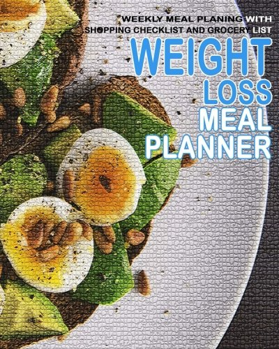 Weight Loss Meal Planner: Weekly Meal Planing with Shopping Checklist and Grocery List On A Budget, Clean Eating and Food Counters