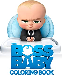 Boss Baby Coloring Book: Coloring Book for Kids and Adults, This Amazing Coloring Book Will Make Your Kids Happier and Give Them Joy (Best ... Books for Adults and Kids 2-4 4-8 8-12+)