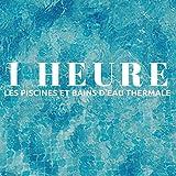 Les Piscines Et Bains D'Eau Thermale 1 Heure - La Meilleure Musique Relaxante