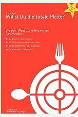 Willst Du die totale Pleite?: Die 10 Wege zur erfolgreichen Gastronomie Taschenbuch