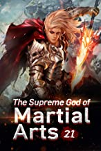 The Supreme God of Martial Arts 21: Pursued By A Primal Holy Realm Master (Living Martial Legend: A Cultivaion Novel)