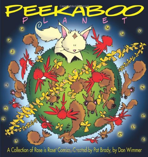 Peekaboo Planet: A Collection of Rose is Rose Comics (Volume...