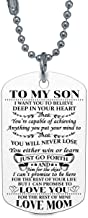 ZXOTTY to My Son I Want You to Believe Love Mom Dog Tag Military Air Force Navy Coast Guard Necklace Ball Chain Gift for Best Son Birthday Graduation Stainless Steel