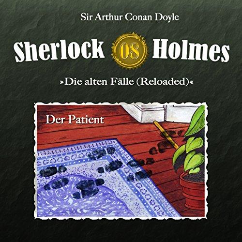 Der Patient     Sherlock Holmes - Die alten Fälle [Reloaded] 8              Autor:                                                                                                                                 Arthur Conan Doyle                               Sprecher:                                                                                                                                 Christian Rode,                                                                                        Peter Groeger                      Spieldauer: 1 Std. und 2 Min.     18 Bewertungen     Gesamt 4,9