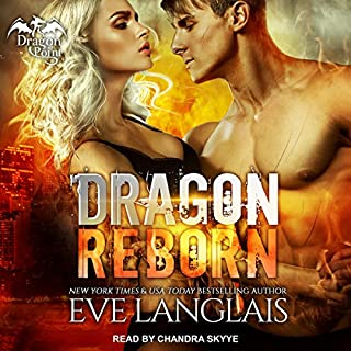 Dragon Reborn     Dragon Point Series, Book 5              Written by:                                                                                                                                 Eve Langlais                               Narrated by:                                                                                                                                 Chandra Skyye                      Length: 6 hrs and 29 mins     Not rated yet     Overall 0.0