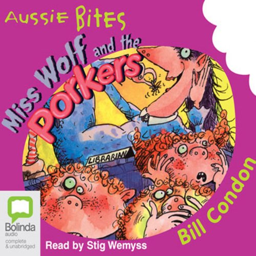 Miss Wolf and the Porkers: Aussie Bites audiobook cover art