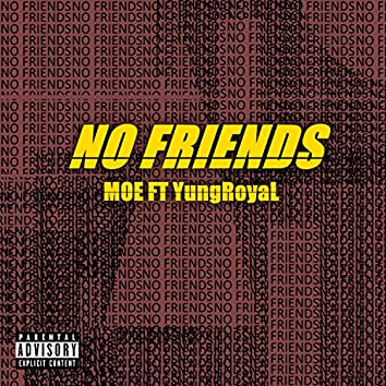No Friends (feat. YungRoyal)