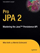 Pro JPA 2: Mastering the Java™ Persistence API (Expert's Voice in Java Technology)