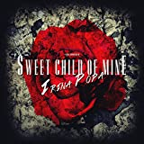 Sweet Child of Mine (Originally by Guns n' Roses)
