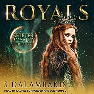 Royals     Shifter Royalty Trilogy, Book 1              Written by:                                                                                                                                 S. Dalambakis                               Narrated by:                                                                                                                                 Joe Hempel,                                                                                        Laurel Schroeder                      Length: 6 hrs and 1 min     19 ratings     Overall 3.6