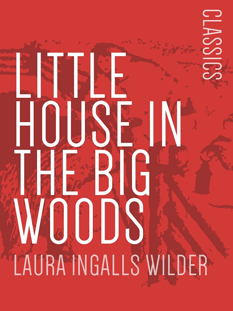 スペード怖がらせるウェーハLittle House in the Big Woods: Little House on the Prairie #1 (English Edition)