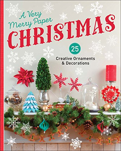 Compare Textbook Prices for A Very Merry Paper Christmas: 25 Creative Ornaments & Decorations  ISBN 9781454708803 by Lark Crafts