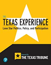 The Texas Experience: Lone Star Politics, Policy, and Participation