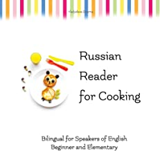 Russian Reader for Cooking: bilingual for speakers of English (Graded Russian Readers)