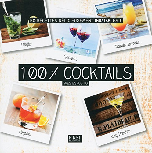 100 % cocktails (French Edition)