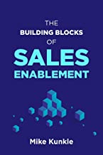 The Building Blocks of Sales Enablement