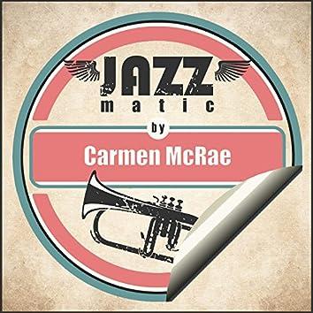 Jazzmatic by Carmen Mcrae