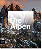 Die Alpen - Sehnsuchtsort, Heimatidyll, Naturlandschaft - Detlev Arens