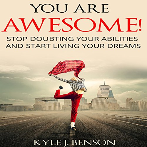 You Are Awesome Audiobook By Kyle J. Benson cover art