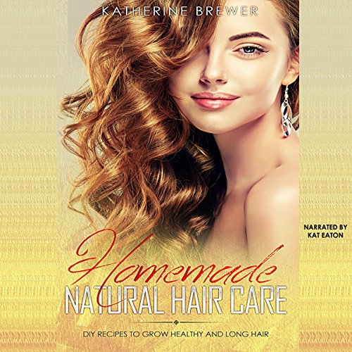 Homemade Natural Hair Care audiobook cover art