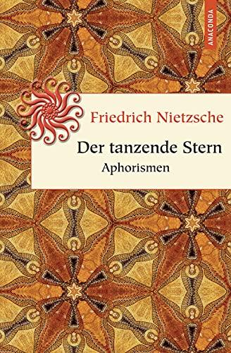 Der tanzende Stern. Aphorismen (Geschenkbuch Weisheit, Band 9)
