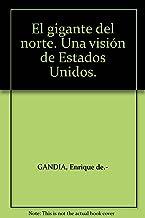 El gigante del norte. Una visión de Estados Unidos. [Tapa blanda] by GANDIA, ...