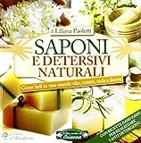 saponi e detersivi naturali. come farli in casa usando olio, cenere, soda e lisciva