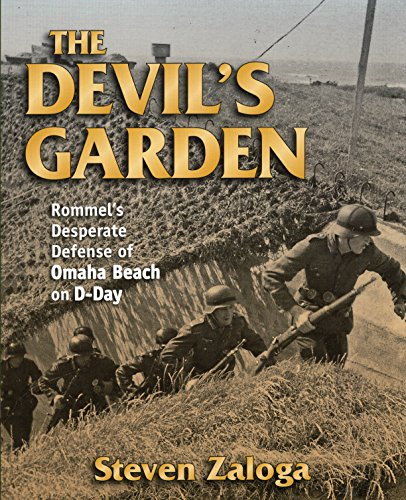 The Devil's Garden: Rommel'S Desperate Defense of Omaha Beach on D-Day