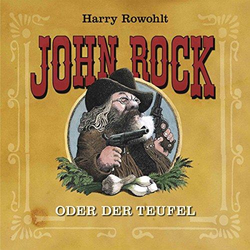 John Rock oder der Teufel                   Autor:                                                                                                                                 Harry Rowohlt                               Sprecher:                                                                                                                                 Harry Rowohlt                      Spieldauer: 23 Min.     5 Bewertungen     Gesamt 5,0