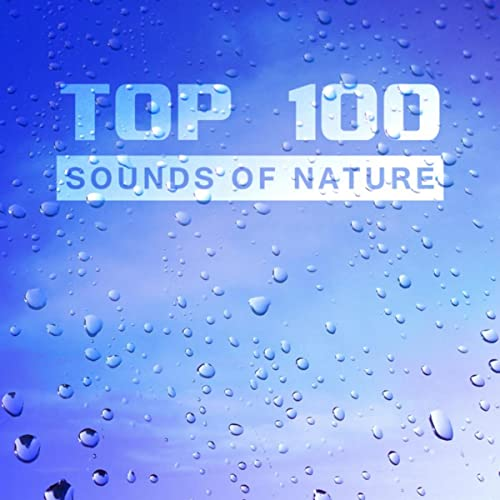 TOP 100 Sounds of Nature: Pure Rain, Ocean Waves, Chirping ...