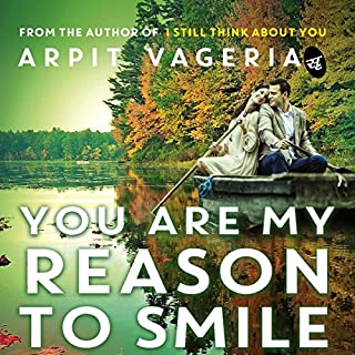 You Are My Reason to Smile                   Written by:                                                                                                                                 Arpit Vageria                               Narrated by:                                                                                                                                 Sagar Arya                      Length: 5 hrs and 8 mins     7 ratings     Overall 4.4