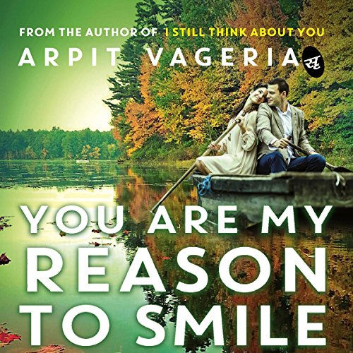 You Are My Reason to Smile                   By:                                                                                                                                 Arpit Vageria                               Narrated by:                                                                                                                                 Sagar Arya                      Length: 5 hrs and 8 mins     Not rated yet     Overall 0.0