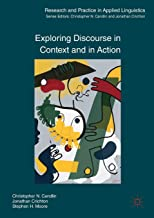 Exploring Discourse in Context and in Action (Research and Practice in Applied Linguistics)