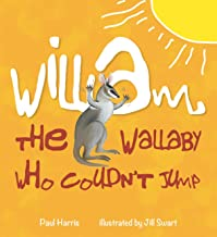 William the Wallaby who couldn't jump (The Paul Ashford Harris Series)