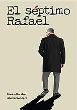El séptimo Rafael. Biografía no autorizada de Rafael Correa Delgado, expresidente del Ecuador. (Spanish Edition)