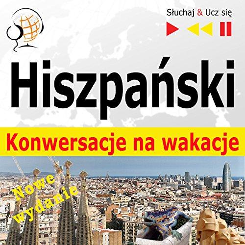 Hiszpanski: Konwersacje na wakacje - Nowe wydanie (Słuchaj & Ucz się) audiobook cover art
