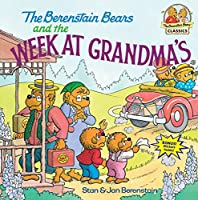 The Berenstain Bears and the Week at Grandma's (First Time Books(R))