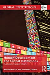Human Development and Global Institutions: Evolution, Impact, Reform Kindle Edition