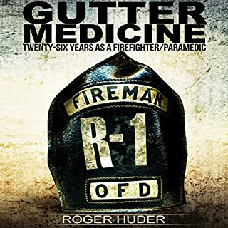 Gutter Medicine: Twenty-Six Years as a Firefighter Paramedic audiobook cover art