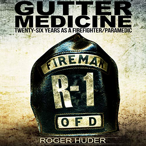 Couverture de Gutter Medicine: Twenty-Six Years as a Firefighter Paramedic