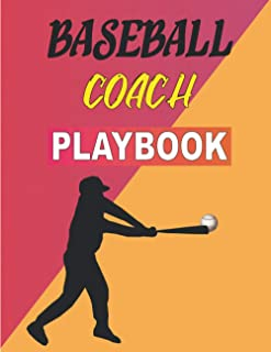 Baseball Coach Playbook: 100 Page Coaching Notebook with Baseball Field Drawing for Exercise Creation - Notepad - Scoreboo...