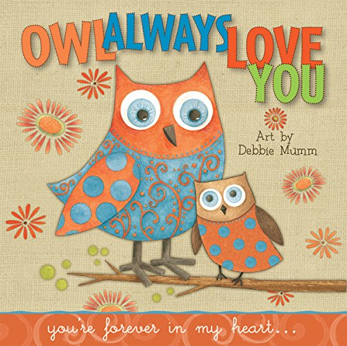 Owl Always Love You: Youre Forever In My Heart