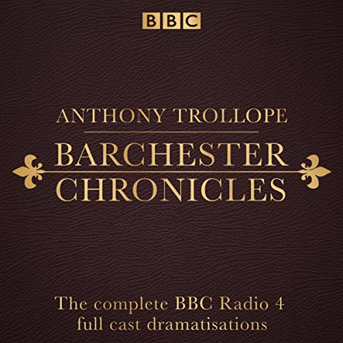 The Barchester Chronicles audiobook cover art