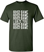 Good Game I Hate You Funny Humor Ball Team Sports DT Adult T-Shirt Tee
