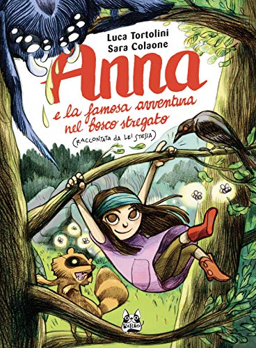 Anna e la famosa avventura nel bosco stregato (raccontata da lei stessa)