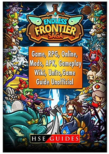 Endless Frontier Saga Game, RPG, Online, Mods, APK, Gameplay, Wiki, Units, Game Guide Unofficial