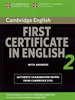 Cambridge First Certificate in English 2 with answers: Official Examination Papers from University of Cambridge ESOL Examinations (FCE Practice Tests) (No. 2)