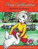 Prinz Siddhartha: Das Leben des Buddha - Jonathan Landaw